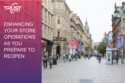 Blog picture Enhancing your Store Operations as you Prepare to Reopen v2